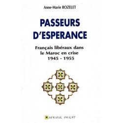 Passeurs d'espérance. Français libéraux dans le Maroc en crise 1945-1955