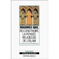 Reconstruire la pensée religieuse de l'Islam