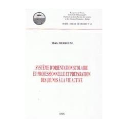 Systeme d'orientation scolaire et professionnelle et préparation des jeunes à la vie active. Série : Essais et étude N 21