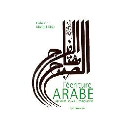 L'écriture arabe alphabet, styles et calligraphie