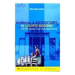 Architectes et architectures de l'Egypte moderne (1830-1950) Genèse et essor d'une expertise locale