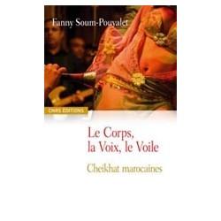 Le Corps, la Voix, le Voile Cheikhat marocaines