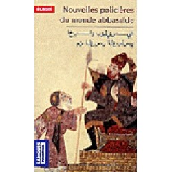 Nouvelles policières du monde abbasside. Edition bilingue français-arabe