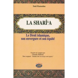 La Sharî'a. Le droit islamique, son envergure, son équité             Relié