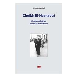 Cheikh El-Hasnaoui Chanteur algérien moraliste et libertaire+ un cd-audio
